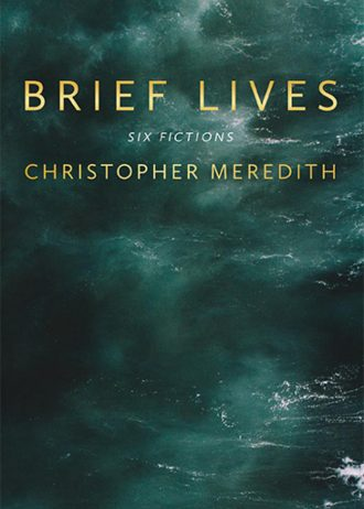 Brief lives – Christopher Meredith