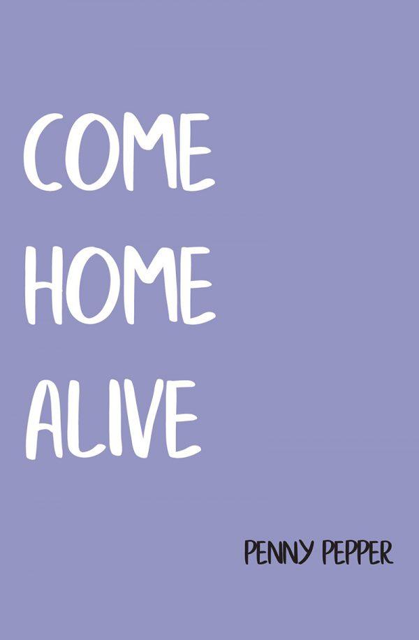 Come Home Alive