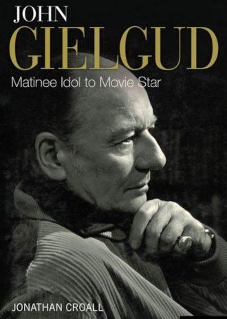 John Gielgud – Matinee Idol to Movie Star