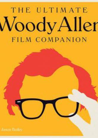 The Ultimate Woody Alan Film Companion