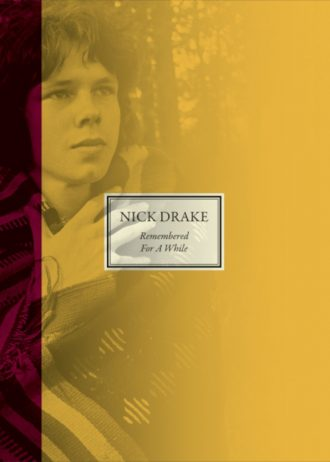 Nick Drake- Remembered for a While